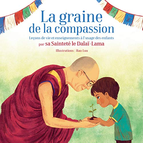 Graine de la compassion (La)